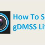 gDMSS Lite Setup for Android iPhone iPad PC Windows Mac