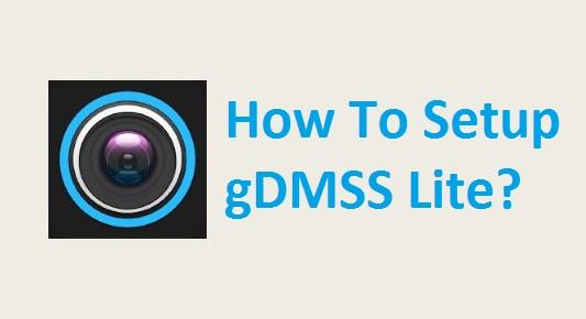 gDMSS Lite Setup for Android iPhone iPad PC Windows Mac